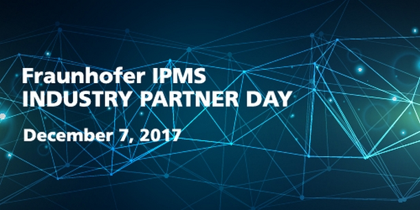 Fraunhofer_IPMS-IndustryPartnerDays-2017.jpg